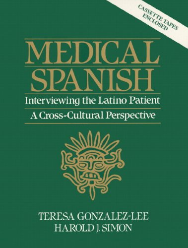 Medical Spanish: Interviewing the Latino Patient - A Cross Cultural Perspective (Myspanishkit) por Teresa Gonzalez-Lee