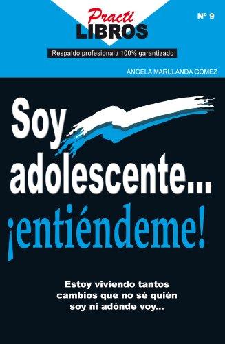 Soy Adolescente… ¡Entiéndeme! (Practilibros) por ÁNGELA MARULANDA GÓMEZ