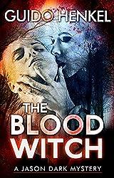 The Blood Witch: A Jason Dark Mystery (Jason Dark - Ghost Hunter Book 8) (English Edition)