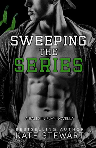 Sweeping The Series (balls In Play Book 3) por Kate Stewart epub