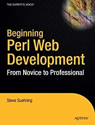 Beginning Perl Web Development: From Novice to Professional (Beginning: From Novice to Professional) by Steve Suehring (2005-11-07)