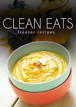 Freezer Recipes (Clean Eats) (English Edition) par [Evans, Samantha]