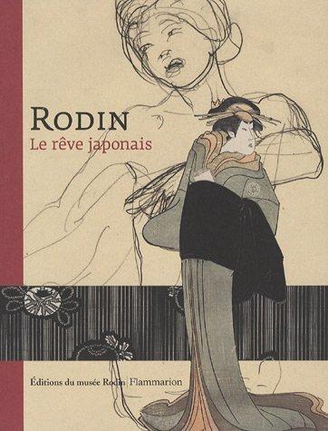 Rodin : Le rêve japonais par Dominique Viéville