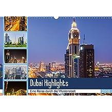 Dubai Highlights (Wandkalender 2018 DIN A3 quer): Eine Rundreise durch Dubai City bei Tag und Nacht (Monatskalender, 14 Seiten ) (CALVENDO Orte)