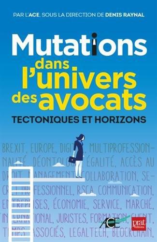 Mutations dans l'univers des avocats : Tectoniques et horizons par Collectif