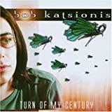 Songtexte von Bob Katsionis - Turn of My Century