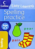 Spelling Practice: Age 5-7 (Collins Easy Learning Age 5-7)