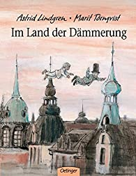 Im Land der Dämmerung par Astrid Lindgren