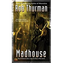 Madhouse by Rob Thurman (2008-02-26)