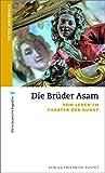 Die Brüder Asam: Vom Leben im Theater der Kunst (kleine bayerische biografien)