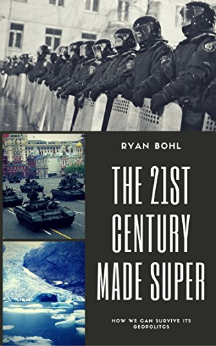 the-21st-century-made-super-how-we-can-survive-its-geopolitics-english-edition