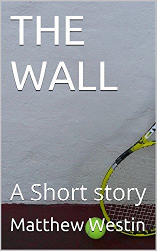 THE WALL: A Short story (English Edition) por Matthew Westin