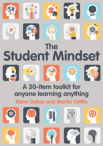The Student Mindset: A 30-item toolkit for anyone learning anything (English Edition)