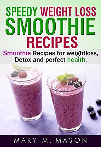 speedy-weight-loss-smoothie-recipes-smoothie-recipes-for-weight-loss-detox-perfect-health