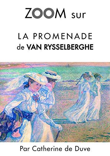 Livres gratuits Zoom sur La promenade de Van Rysselberghe: Pour connaitre tous les secrets du célèbre tableau de Van Rysselberghe ! (Zoom sur un tableau t. 6) pdf, epub ebook