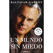 Un mundo sin miedo (Best Seller) (Spanish Edition) by Baltasar Garzon (2006) Paperback