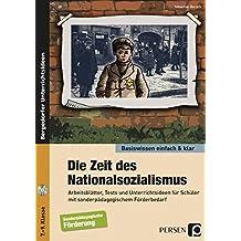 Die Zeit des Nationalsozialismus - einfach & klar: Arbeitsblätter, Tests und Unterrichtsideen für Schüler mit sonderpädagogischem Förderbedarf (7. bis 9. Klasse) (Basiswissen einfach & klar)