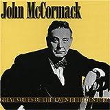 John McCormack - Great Voices of the Twentieth Century