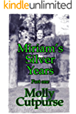 Miriam's Silver Years Part One (Miriam's Life Book 5)