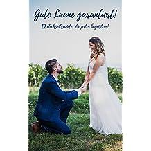 Gute Laune garantiert: Vom Luftballons-steigen-Lassen bis zur Schlumpfkontrolle - 70 Hochzeitsspiele, die jeden begeistern