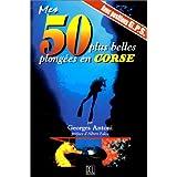 Mes 50 plus belles plongées en Corse : Avec positions G.P.S