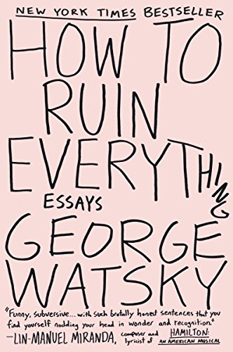 How to Ruin Everything: Essays (English Edition) Form Jam