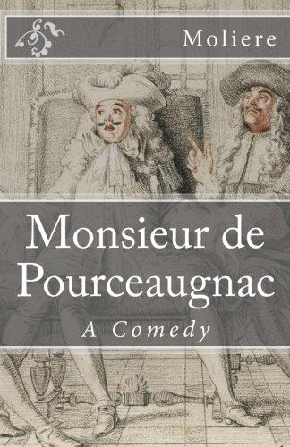 Monsieur de Pourceaugnac: A Comedy (Timeless Classics)