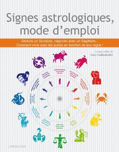 Signes astrologiques, mode d'emploi par Gary Goldschneider