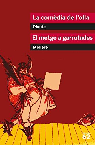 La comèdia de l'olla i El metge a garrotades (Educació 62) por Molière