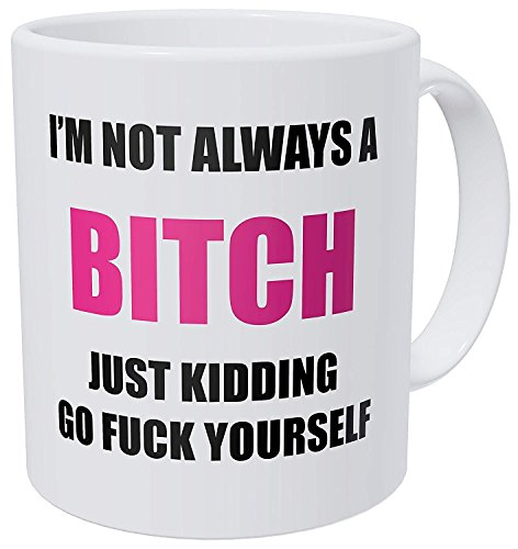 DC- Mugs A Mug to Keep – I\'m Not Always A Bad Girl, Just Kidding Go Treat Yourself - 11 Ounces Gift Coffee Mug – Inspirational and Motivational