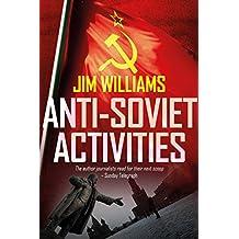 Anti-Soviet Activities: A Pyotr Kirov Detective Novel