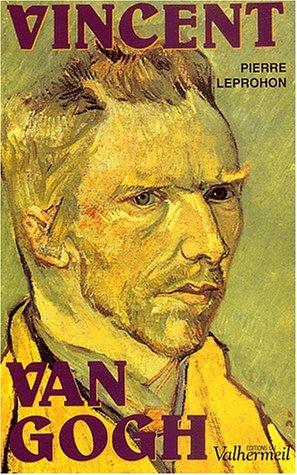 Vincent Van Gogh par Pierre Leprohon