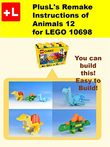 Plusls Remake Instructions Of Animals 12 For Lego 10698 You Can