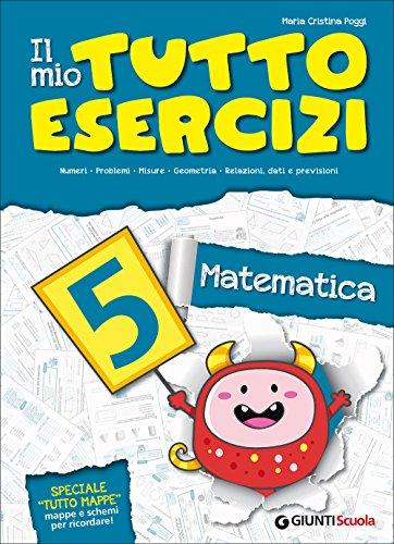 Il mio tutto esercizi matematica. Per la Scuola elementare: 5