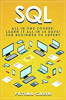 SQL: All in One Course (SQL, SQL Course, SQL Development, SQL Books, SQL for Beginners, SQL Server, Structured Query Language) by [Course, One]