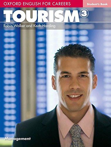 Oxford english for careers. Tourism. Student's book. Per le Scuole superiori. Con espansione online: Tourism 3. Student's Book por Keith Harding