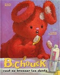 Bichouck veut se laver les dents
