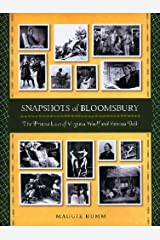 Snapshots of Bloomsbury: The Private Lives of Virginia Woolf: The Private Lives of Virginia Woolf and Vanessa Bell Hardcover