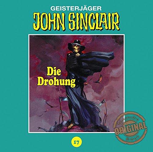 John Sinclair (17) Die Drohung (Teil 1/3) (Jason Dark) Tonstudio Braun / Lübbe Audio 2016