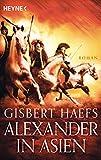 Alexander in Asien: Alexander 2 - Roman -