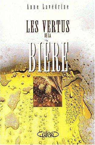 Les vertus de la bière par Anne Lavédrine