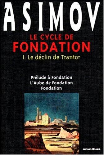 Le cycle de Fondation, Tome 1 : Le déclin de Trantor