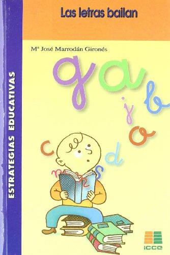 Las letras bailan: prevención y tratamiento de los trastornos lectoescritores y dislexia (Colección Estrategias educativas)