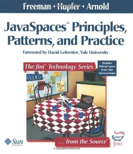 JavaSpaces?? Principles, Patterns, and Practice by Eric Freeman (1999-06-25)