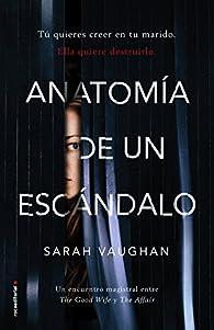 Anatomía de un escándalo par Sarah Vaughan
