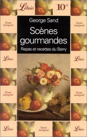 Scènes gourmandes. Repas et recettes du Berry