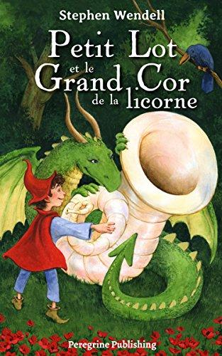 Couverture du livre Petit Lot et le Grand Cor de la licorne