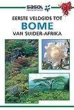 Eerste Veldgids tot Bome van Suider-Afrika (Sasol First Field Guide)