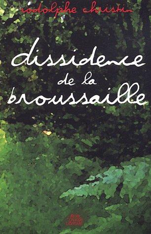 Dissidence de la broussaille par Rodolphe Christin