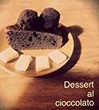 eBook Gratis da Scaricare Dessert al cioccolato (PDF,EPUB,MOBI) Online Italiano